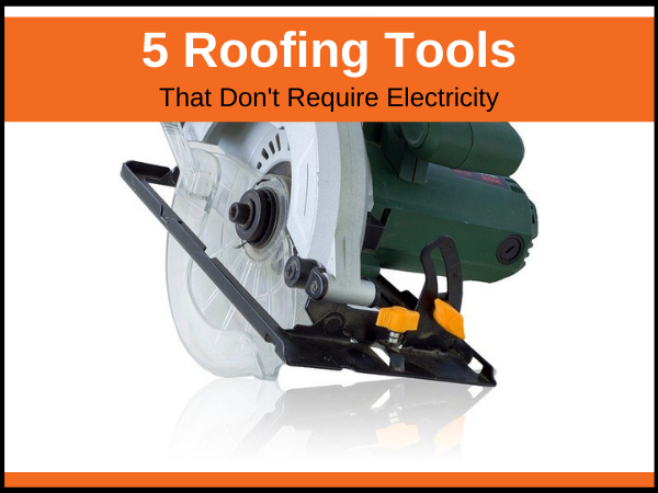roofing tools that don't need electricity